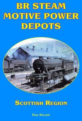 BR Steam Motive Power Depots Scottish Region: 6 (Paperback)