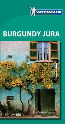 Green Guide Burgundy Jura - Michelin Green Guides (Paperback)
