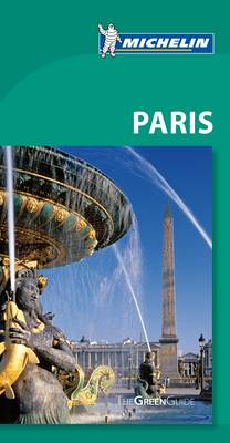 Green Guide Paris - Michelin Green Guides (Paperback)