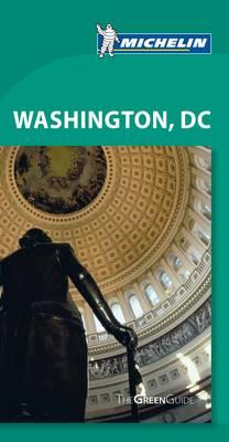 Green Guide - Washington DC - Michelin Green Guides (Paperback)