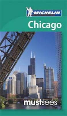 Must Sees Chicago - Michelin Must Sees Guide (Paperback)