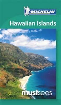 Hawaiian Islands Must Sees Guide - Michelin Must Sees (Paperback)
