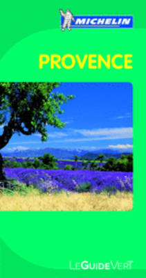 Provence Green Guide - Michelin Green Guides (Paperback)