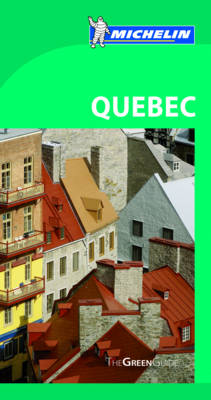 Quebec Green Guide - Michelin Green Guides (Paperback)