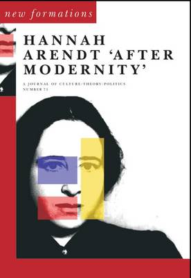 Hannah Arendt After Modernity - New Formations 71 (Paperback)