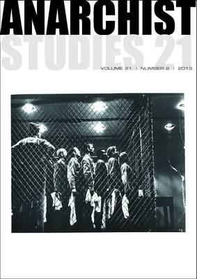 Anarchist Studies: v. 21, Pt. 2 - Anarchist Studies (Paperback)