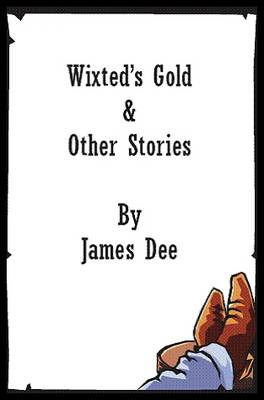 Wixted's Gold and Other Stories: A Collection of Western Stories Set in Ireland (Paperback)