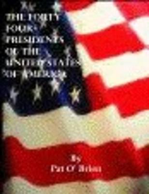 The Forty Four Presidents of the United States of America (Paperback)