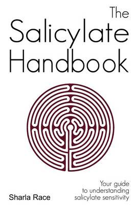 The Salicylate Handbook: Your Guide to Understanding Salicylate Sensitivity (Paperback)