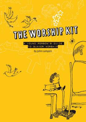 The Worship Kit: A Young Person's Guide to Quaker Worship (Paperback)