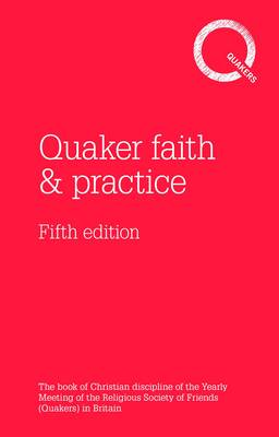 Quaker faith & practice: The Book of Christian Discipline of the Yearly Meeting of the Religious Society of Friends (Quakers) in Britain (Paperback)