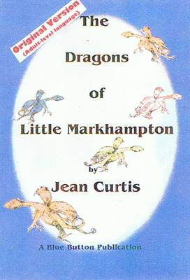 The Dragons of Little Markhampton: Original Version (Adult-level Language) (Paperback)
