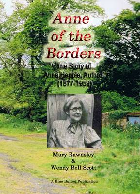 Anne of the Borders: The Story of Anne Hepple, Author, (1877-1959) (Paperback)