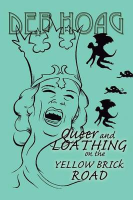 Queer and Loathing on the Yellow Brick Road (Paperback)