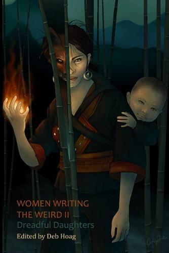 Women Writing the Weird II: Dreadful Daughters (Paperback)