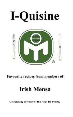 I-Quisine; Favourite Recipes from Members of Irish Mensa (Hardback)