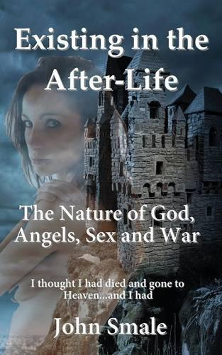 Existing in the After-Life, A Metaphor of Life on Earth and the Reality of What Happens in the After-life... (Paperback)