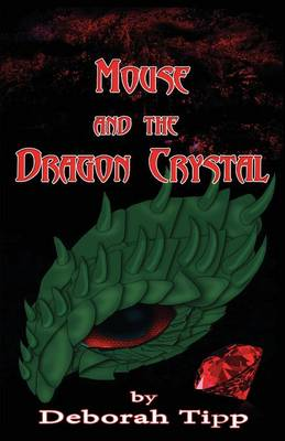 Mouse and the Dragon Crystal (Paperback)