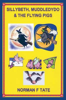 Sillybeth, Muddledydo and the Flying Pigs (Paperback)