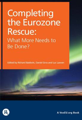 Completing the Eurozone Rescue: What More Needs to be Done? - VoxEU Publications (Paperback)