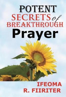 Potent Secrets of Breakthrough Prayer (Paperback)