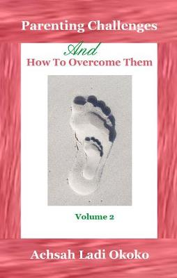 Parenting Challenges And How to Overcome Them: Volume 2 (Paperback)