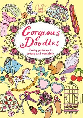 Gorgeous Doodles: Over 100 Pictures to Complete and Create (Paperback)