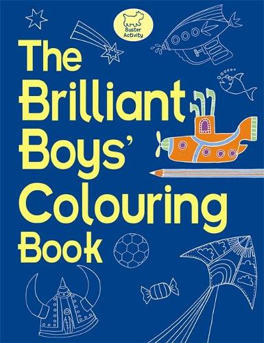 The Brilliant Boys' Colouring Book (Paperback)