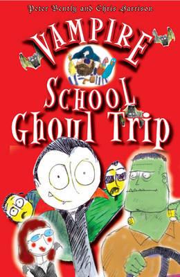 Vampire School: Ghoul Trip - Vampire School (Paperback)
