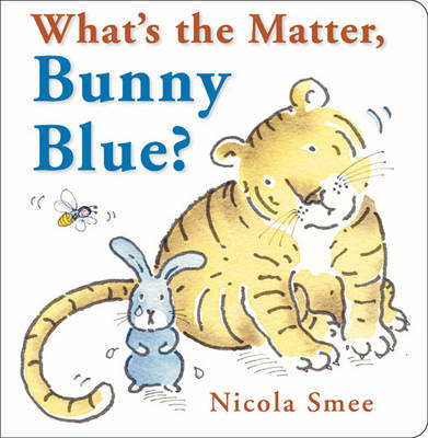 What's the Matter, Bunny Blue? (Board book)