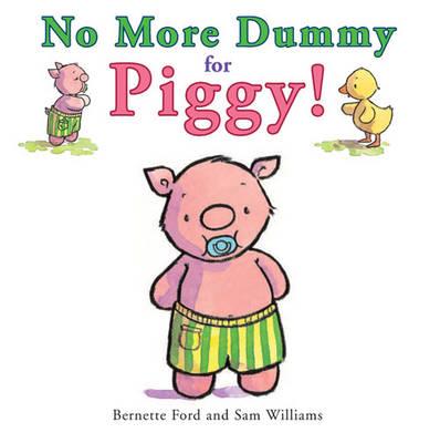 No More Dummy for Piggy! (Board book)