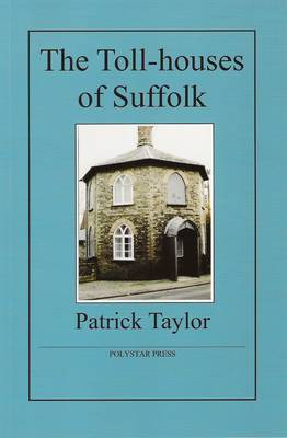 The Toll-houses of Suffolk (Paperback)