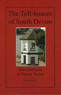 The Toll-houses of South Devon (Paperback)