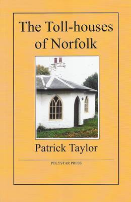 The Toll-houses of Norfolk (Paperback)