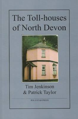 The Toll-houses of North Devon (Paperback)