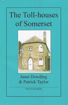 The Toll-houses of Somerset (Paperback)