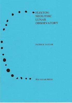 Flixton: Neolithic Lunar Observatory (Paperback)