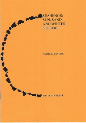 Seahenge: Sun, Sand and Winter Solstice (Paperback)