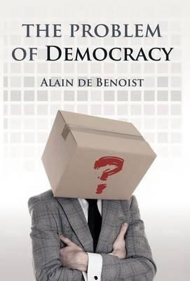 The Problem of Democracy (Hardback)