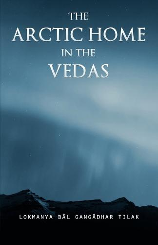 The Arctic Home in the Vedas (Paperback)