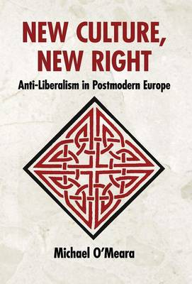 New Culture, New Right: Anti-Liberalism in Postmodern Europe (Hardback)