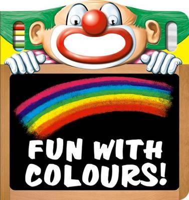 Fun with Colours! - Fun with Chalk (Board book)