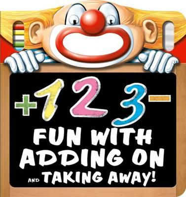 Fun with Adding on and Taking Away! - Fun with Chalk (Board book)