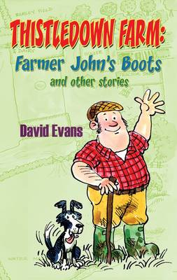 Thistledown Farm: Farmer John's Boots and Other Stories (Paperback)
