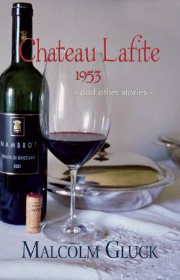 Chateau Lafite 1953: and Other Stories (Paperback)