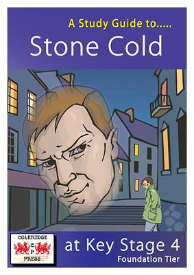 A Study Guide to Stone Cold for GCSE: Foundation Tier: Foundation Tier