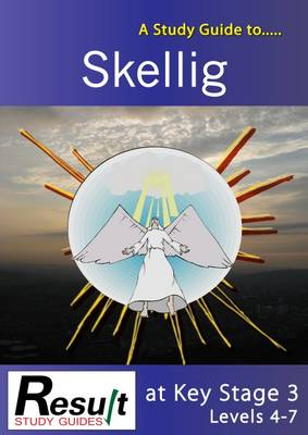 A Study Guide to Skellig at Key Stage 3: Levels 4-7