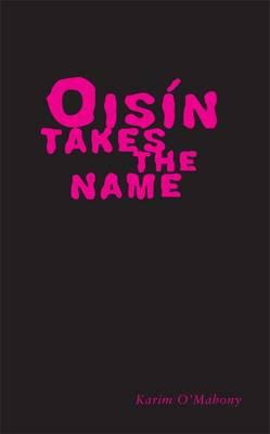 Oisin Takes the Name (Paperback)
