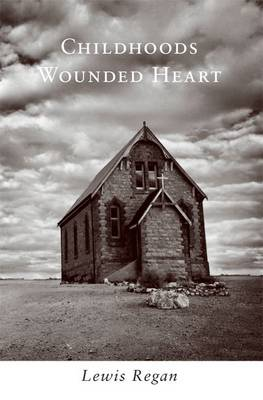 Childhoods Wounded Heart (Paperback)