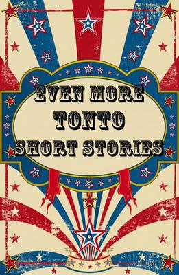 Even More Tonto Short Stories (Paperback)